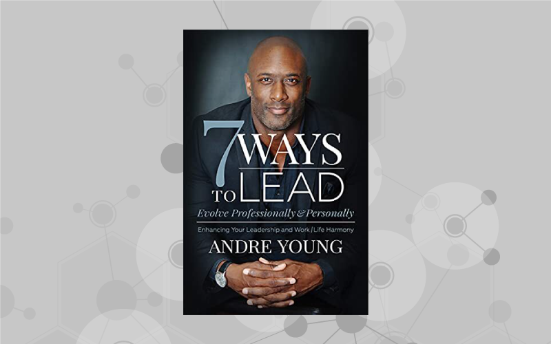7 Ways to Lead [Executive digest]