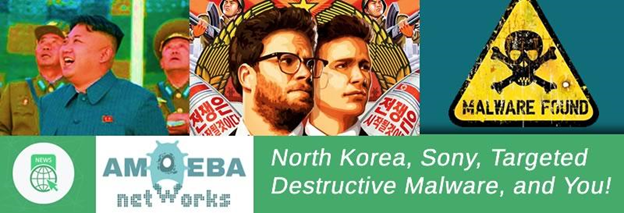 North Korea, Sony, Targeted Destructive Malware, and You!